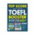 TOP SCORE TOEFL BOOSTER