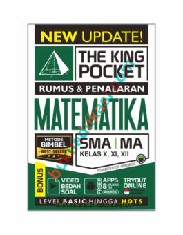 THE KING POCKET RUMUS DAN PENALARAN MATEMATIKA SMA MA KELAS X, XI, XII