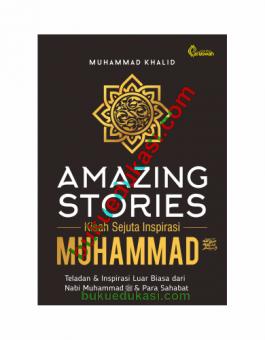 AMAZING STORIES KISAH SEJUTA INSPIRASI MUHAMMAD